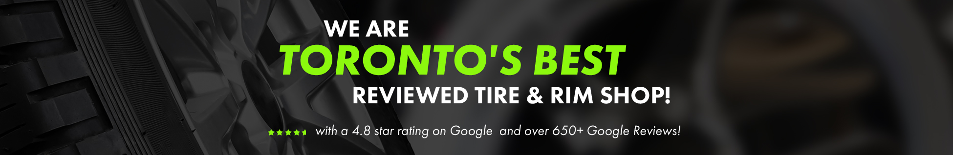 We are Toronto's Best Reviewed Tire & Wheel Shop!